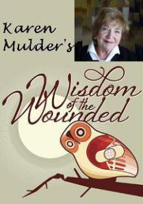 "Karen Mulder's Wisdom Of The Wounded ""Care Giving Wisdom In A :60 Compassionate Feature"""